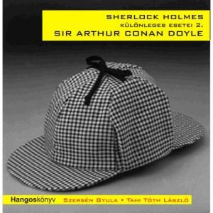 - Szers�n Gyula - Tahi-T�th L�szl� - Sherlock Holmes k�l�nleges esetei 2. - Hangosk�nyv