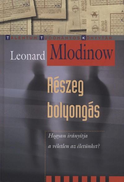 Leonard Mlodinow - Részeg bolyongás