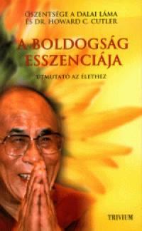 Howard C. Cutler - Őszentsége A Xiv. Dalai Láma - A boldogság esszenciája