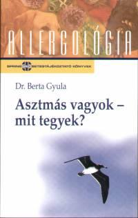 Dr. Berta Gyula - Asztmás vagyok, mit tegyek?