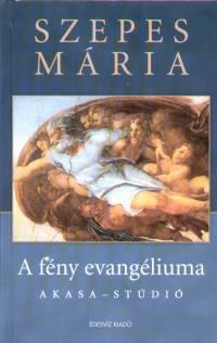 Szepes Mária - A fény evangéliuma