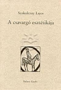 Szakolczay Lajos - A csavargó esztétikája