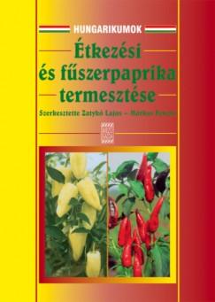 Dr. Márkus Ferenc - Zatykó Lajos - Étkezési és fűszerpaprika termesztése