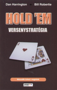 Dan Harrington - Bill Robertie - Hold 'em versenystratégia