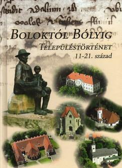 - Boloktól Bólyig - Településtörténet 11-21. század