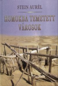 Stein Aurél - Felföldi Szabolcs  (Szerk.) - Homokba temetett városok