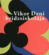 Vikor Dániel - Vikor Dani bridzsiskolája