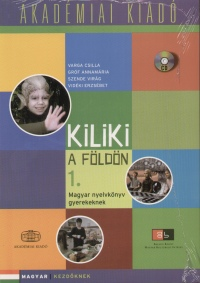 Gróf Annamária - Szende Virág - Vidéki Erzsébet - Kiliki a Földön 1. - CD melléklettel