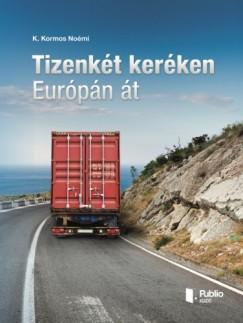 Noémi K. Kormos - Tizenkét keréken Európán át
