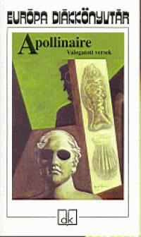 Guillaume Apollinaire - Válogatott versek