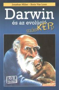 Jonathan Miller - Borin Van Loon - Darwin és az evolúció másképp
