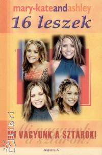 Ashley Olsen - Mary-Kate Olsen - 16 leszek - Mi vagyunk a sztárok!