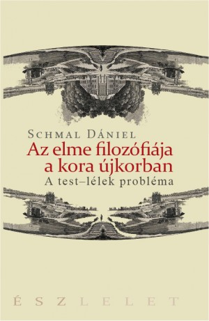 Schmal D�niel - Az elme filoz�fi�ja a kora �jkorban