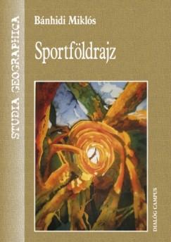 Bánhidi Miklós - Sportföldrajz