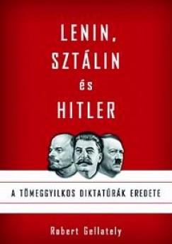 Robert Gellately - Lenin, Sztálin és Hitler