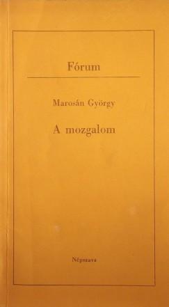 Marosán György - A mozgalom