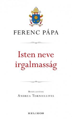Ferenc P�pa - Isten neve irgalmass�g