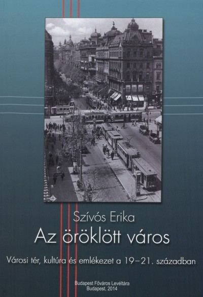 Szívós Erika - Az öröklött város