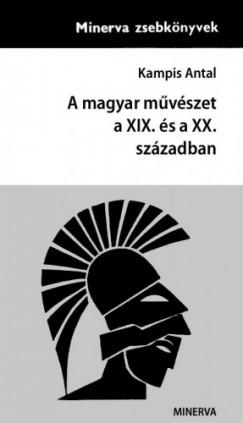 Kampis Antal - A magyar művészet a XIX. és a XX. Században