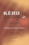 Esther Hicks - Jerry Hicks - K�rd �s megadatik 2.