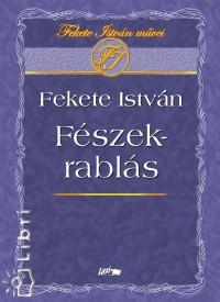 Fekete Istv�n - F�szekrabl�s