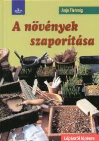 Anja Flehmig - A növények szaporítása