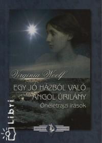 Virginia Woolf - Egy jó házból való angol úrilány