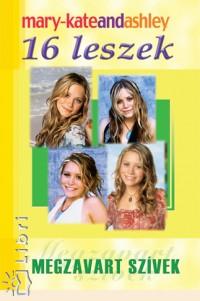 Ashley Olsen - Mary-Kate Olsen - 16 leszek - Megzavart szívek