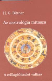 H. G. Bittner - Az asztrológia mítosza