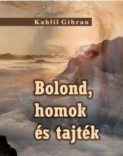 Kahlil Gibran - Bolond, homok és tajték