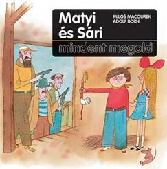Adolf Born - Milos Macourek - Matyi és Sári mindent megold