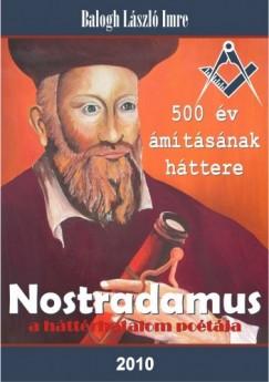 Balogh László Imre - Nostradamus - a háttérhatalom poétája