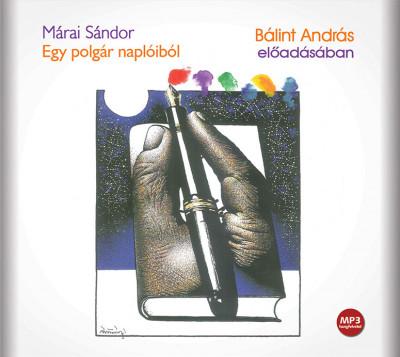 Márai Sándor - Bálint András - Egy polgár naplóiból - Hangoskönyv