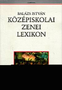 Balázs István - Középiskolai zenei lexikon