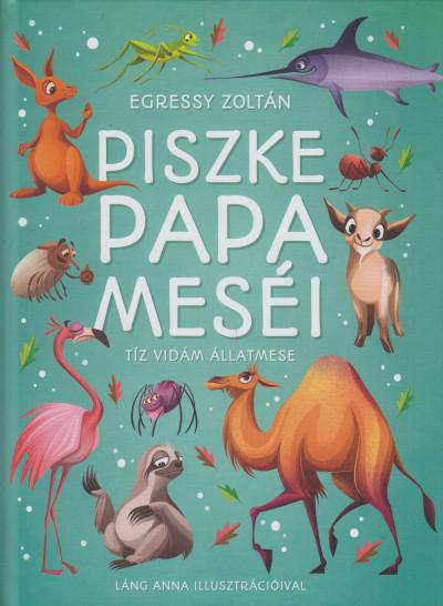 Egressy Zoltán - Piszke papa meséi