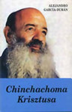 Alejandro Garcia-Durán - Chinchachoma Krisztusa