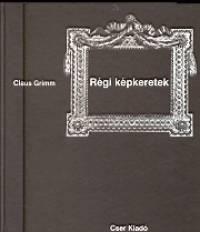 Claus Grimm - Régi képkeretek