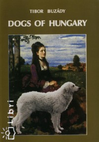 Buzády Tibor - Dogs of Hungary