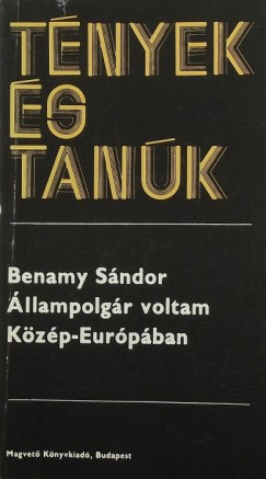 Benamy Sándor - Állampolgár voltam Közép-Európában