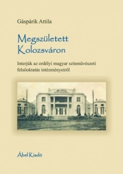 Gáspárik Attila - Megszületett Kolozsváron