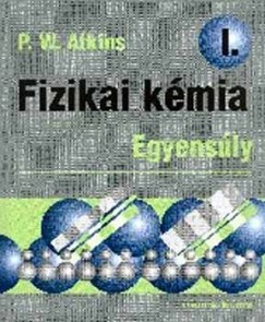 Peter Williams Atkins - Fizikai kémia I. - Egyensúly