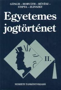 Gönczi Katalin - Dr. Horváth Pál - Révész T. Mihály - Révész Gábor - Egyetemes jogtörténet II.