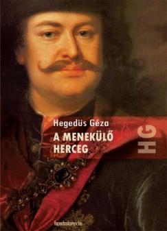 Hegedüs Géza - A menekülő herceg