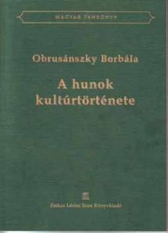 Dr. Obrusánszky Borbála - A hunok kultúrtörténete