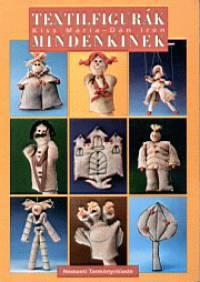 Dán Irén - Kiss Mária - Textilfigurák mindenkinek