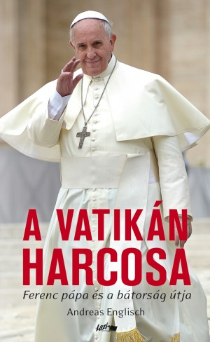 Andreas Englisch - A Vatik�n harcosa