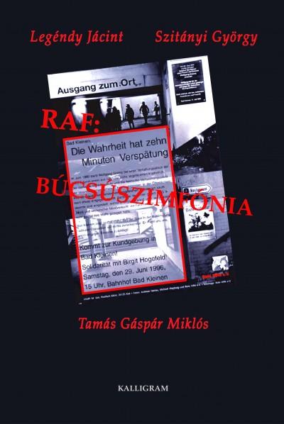 Legéndy Jácint - Szitányi György - Tamás Gáspár Miklós - Raf: Búcsúszimfónia