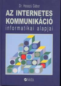 Hosszú Gábor - Az internetes kommunikáció informatikai alapjai