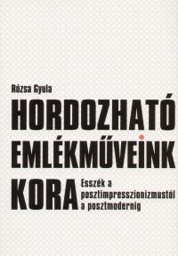 Rózsa Gyula - Hordozható emlékműveink kora