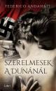Federico Andahazi - Szerelmesek a Dunánál